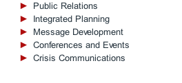 Public Relations Integrated Planning Message Development Conferences and Events Crisis Communications